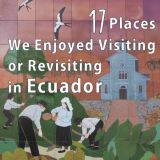 Ecuador has a lot to offer: colonial cities, coastline & natural beauty. We really enjoyed returning to Ecuador and revisiting known or visiting new places.