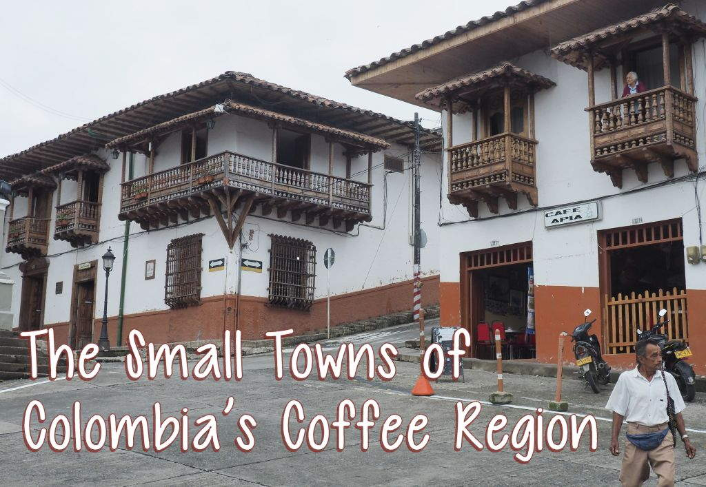 The small towns of Colombia's coffee region are vibrant, and one of the reasons the Coffee Cultural Landscape of Colombia is a UNESCO World Heritage site. Apía is an fine example.